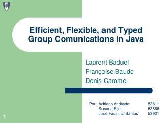 Efficient, Flexible, and Typed Group Comunications in Java