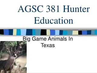 AGSC 381 Hunter Education
