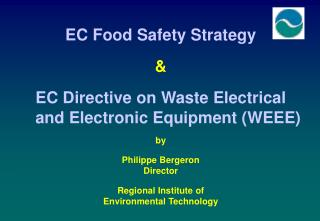 EC Food Safety Strategy & EC Directive on Waste Electrical and Electronic Equipment (WEEE) by