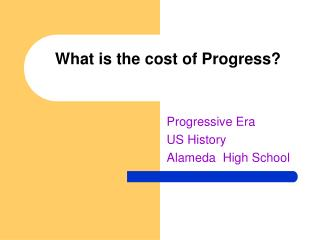 What is the cost of Progress?