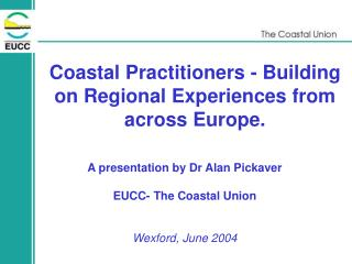 Coastal Practitioners - Building on Regional Experiences from across Europe.