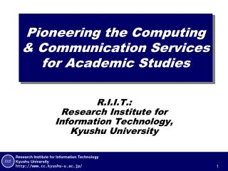 Pioneering the Computing & Communication Services for Academic Studies