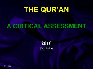 THE QUR'AN  A CRITICAL ASSESSMENT