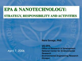 Nora Savage, PhD US EPA, Office of Research & Development National Center for Environmental Research Environmental E