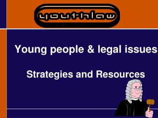 Young people & legal issues Strategies and Resources