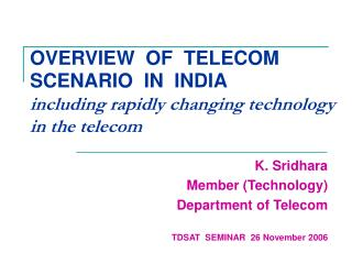 OVERVIEW  OF  TELECOM  SCENARIO  IN  INDIA including rapidly changing technology in the telecom