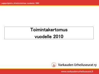 Toimintakertomus  vuodelle 2010