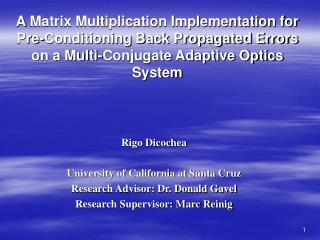 Rigo Dicochea University of California at Santa Cruz Research Advisor: Dr. Donald Gavel