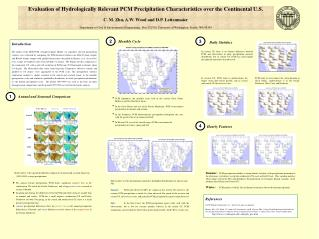 Evaluation of Hydrologically Relevant PCM Precipitation Characteristics over the Continental U.S. C. M. Zhu, A.W. Wood a
