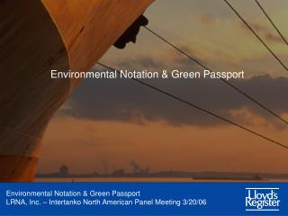 Environmental Notation & Green Passport