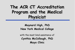 The ACR CT Accreditation Program and the Medical Physicist