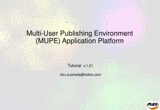 Multi-User Publishing Environment (MUPE) Application Platform