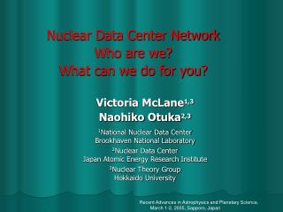 Nuclear Data Center Network Who are we? What can we do for you?