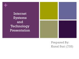 Internet Systems  and   Technology  Presentation