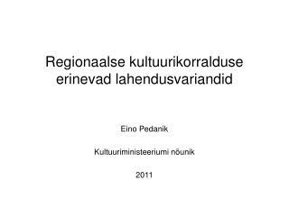 Regionaalse kultuurikorralduse erinevad lahendusvariandid