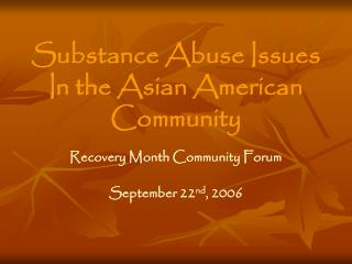 Substance Abuse Issues In the Asian American Community