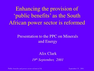 Enhancing the provision of 'public benefits' as the South African power sector is reformed