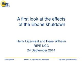 A first look at the effects  of the Ebone shutdown