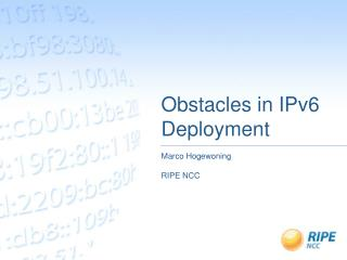 Obstacles in IPv6 Deployment