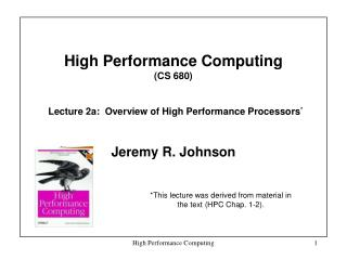 High Performance Computing  (CS 680) Lecture 2a:  Overview of High Performance Processors *