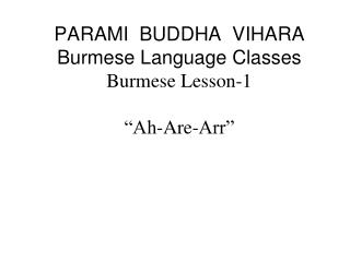 "PARAMI  BUDDHA  VIHARA Burmese Language Classes Burmese Lesson-1 ""Ah-Are-Arr"""