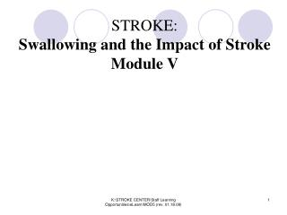 STROKE:   Swallowing and the Impact of Stroke Module V