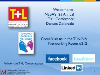 Welcome to  NSBA's  23 Annual T+L Conference Denver, Colorado