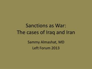 Sanctions as War: The cases of Iraq and Iran