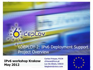 6DEPLOY-2: IPv6 Deployment Support Project Overview