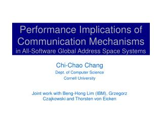 Performance Implications of Communication Mechanisms in All-Software Global Address Space Systems