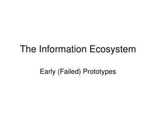 The Information Ecosystem