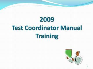 2009 Test Coordinator Manual Training