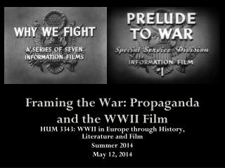 Framing the War: Propaganda and the WWII Film