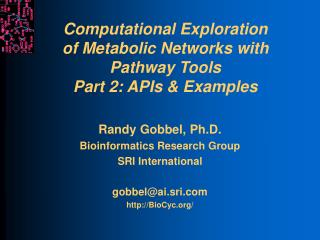Computational Exploration of Metabolic Networks with Pathway Tools Part 2: APIs & Examples