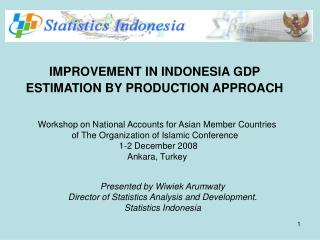IMPROVEMENT IN INDONESIA GDP ESTIMATION BY PRODUCTION APPROACH