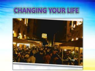 Changing your life