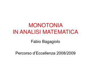 MONOTONIA  IN ANALISI MATEMATICA