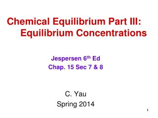 Chemical Equilibrium Part III:       Equilibrium Concentrations