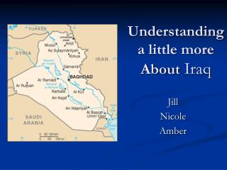 Understanding  a little more  About Iraq