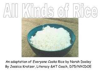 An adaptation of  Everyone Cooks Rice  by Norah Dooley