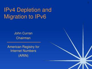 IPv4 Depletion and  Migration to IPv6