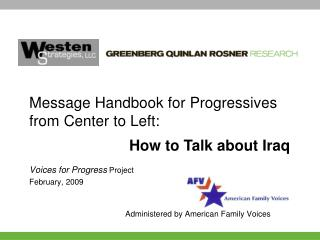 Voices for Progress Project February, 2009 			Administered by American Family Voices