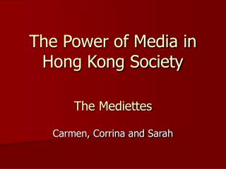 The Power of Media in Hong Kong Society The Mediettes