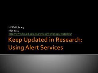 Keep Updated in Research: Using Alert Services