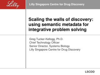 Scaling the walls of discovery: using semantic metadata for integrative problem solving