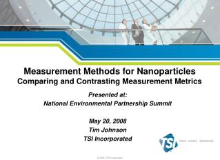 Measurement Methods for Nanoparticles Comparing and Contrasting Measurement Metrics