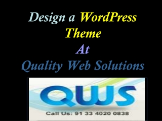Design a Wordpress Theme at quality Web solutions