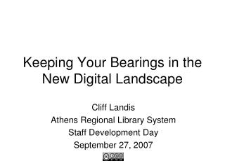 Keeping Your Bearings in the New Digital Landscape