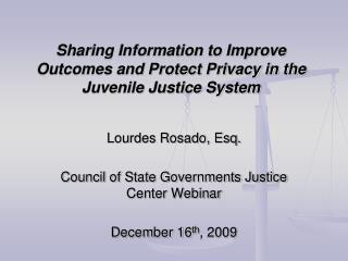 Sharing Information to Improve Outcomes and Protect Privacy in the Juvenile Justice System