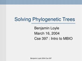Solving Phylogenetic Trees